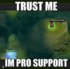 Meme Dota - bahahaha pro support dota 2 dota 2 pinterest