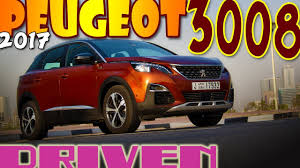 peugeot dubai 2017 peugeot 3008 full u0026 comprehensive review youtube