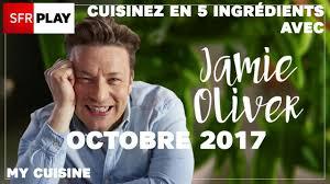 5 emission cuisine cuisinez en 5 ingrédients avec oliver sur my cuisine