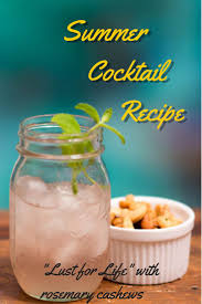 summer cocktail recipes lust for life a refreshing summer cocktail recipe
