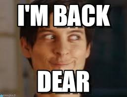 Im Back Meme - i m back spiderman peter parker meme on memegen