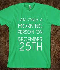 i am only a morning person on christmas funny quotes dump a day