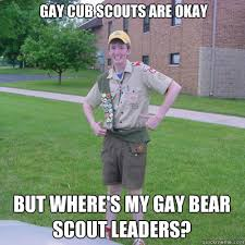 Gay Bear Meme - gay cub scouts are okay but where s my gay bear scout leaders