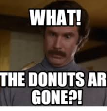 Meme What - 25 best memes about time to make the donuts meme time to make