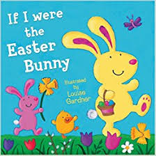 easter bunny book if i were the easter bunny louise gardner 9780007303748