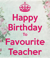Happy Birthday Wishes To Sms 50 Best Happy Birthday Wishes For Teacher With Images