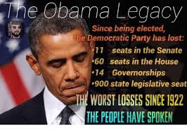 Democratic Memes - obama legacy since being elected he democratic party has lost 11