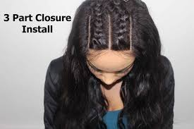 different styles or ways to fix human hair how to install a 3 part closure braid pattern youtube