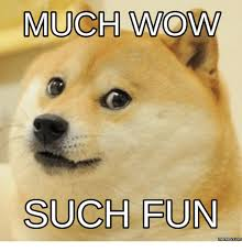 Much Wow Meme - 25 best memes about such much wow such much wow memes
