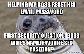 Lion Sex Meme - helping my boss reset his email password first security question