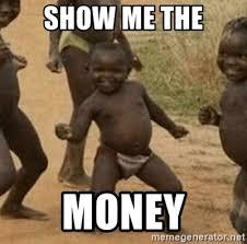Show Me The Money Meme - show me the money quote best quotes 2018