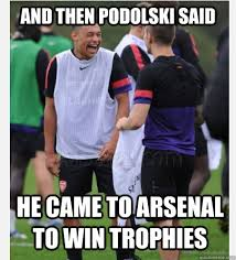 Funny Tottenham Memes - and then podolski said he came to arsenal to win trophies