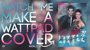 How To Make A Cover For Wattpad Watch Me Make A Wattpad Cover Youtube