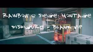 rainbow 6 siege montage disfigure blank vip youtube