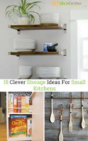 small kitchen wall cabinet ideas 15 clever storage ideas for small kitchens diyideacenter