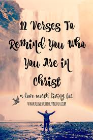 12 verses to remind you who you are in christ identity in christ