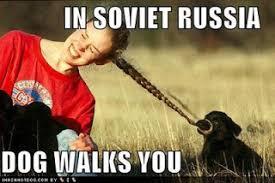 In Soviet Russia Meme - the internet is an in joke in soviet russia