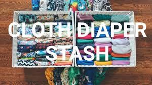 Cloth Diaper Starter Kit Cloth Diaper Stash Video 2017 Youtube