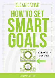 smart goals examples how to set a goal for a clean eating diet easily