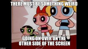 Powerpuff Girls Meme - powerpuff girls wat latest memes imgflip