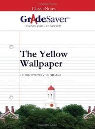 The Yellow Wallpaper  Charlotte Perkins Gilman   Essay   eNotes com FC