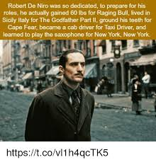Godfather Memes - robert de niro was so dedicated to prepare for his roles he