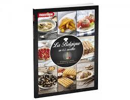 recette de cuisine belge la belgique en 63 recettes d ostende à arlon le meilleur de chez