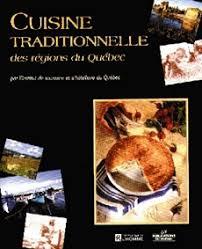 livre cuisine homme livre cuisine traditionnelle des régions du québec les éditions de