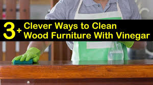 how to clean cabinets with vinegar 3 clever ways to clean wood furniture with vinegar