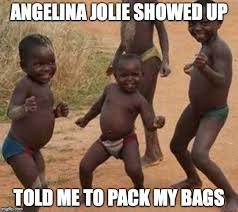 Funny African Memes - image tagged in african kids dancing funny imgflip