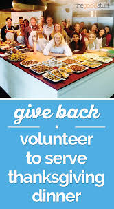 give back volunteer to serve thanksgiving dinner thegoodstuff
