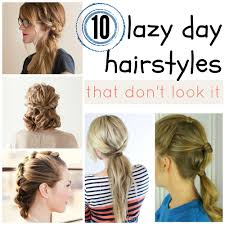 26 lazy hairstyling hacks 10 lazy day hairstyles that don u0027t look it tipsaholic