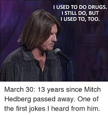 Mitch Hedberg Memes - 25 best memes about mitch hedberg mitch hedberg memes