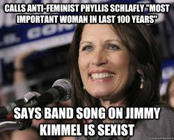 Sexist Meme - calls anti feminist phyllis schlafly most important woman in last
