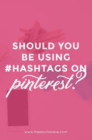 should you be using hashtags on pinterest u2022 259 west