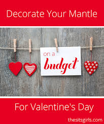 Ideas To Decorate For Valentine S Day by Ideas For Valentines Day Valentine U0027s Day Mantle