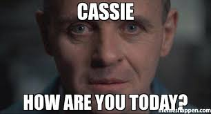 Memes Today - cassie how are you today meme hannibal 23245 memeshappen