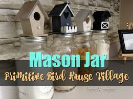 7 steps to making a mason jar bird house village set