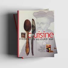 cuisine d aujourd hui recueil cuisine d hier et d aujourd hui epices rabelais