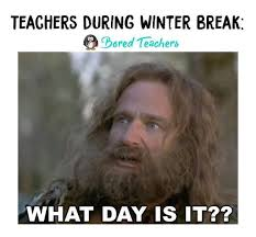 Memes About Teachers - 15 winter break teacher memes that ll make you die laughing