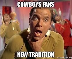 Cowboys Fans Be Like Meme - cowboys fans new tradition captain kirk choking make a meme