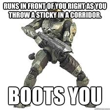Funny Halo Memes - runs in front of you right as you throw a sticky in a corridor