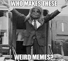 Makes Memes - who makes these weird memes meme mormon wookie 46414