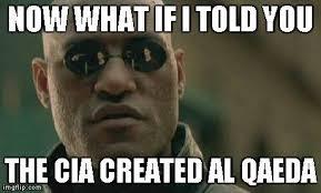 Al Meme - meme buster the cia al qaeda myth the mad cenrist