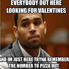 Valentines Funny Meme - everybody out here looking for valentines funny day meme happy