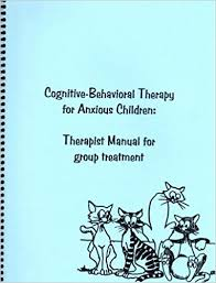Counselor Treatment Manual Pdf Cognitive Behavioral Therapy For Anxious Children Therapist