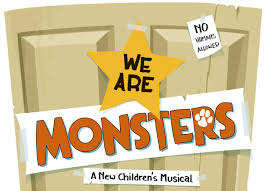we are monsters a new children s musical