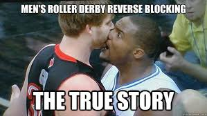Roller Derby Meme - men s roller derby reverse blocking the true story
