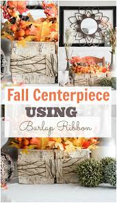 fall ribbon fall centerpiece with burlap ribbon domestically speaking