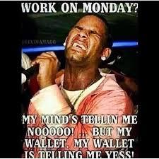 Work Sucks Memes - work on monday monday monday quotes tomorrow is monday monday